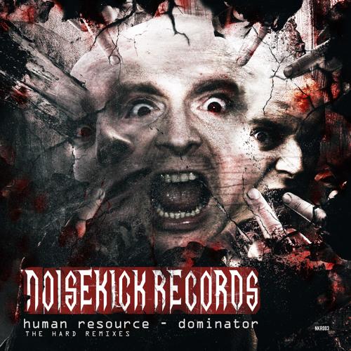 NKR003 Preview 1. Human Resource - Dominator (Noisekick Rmx)