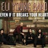 Eli Young Band :: Even If It Breaks Your Heart