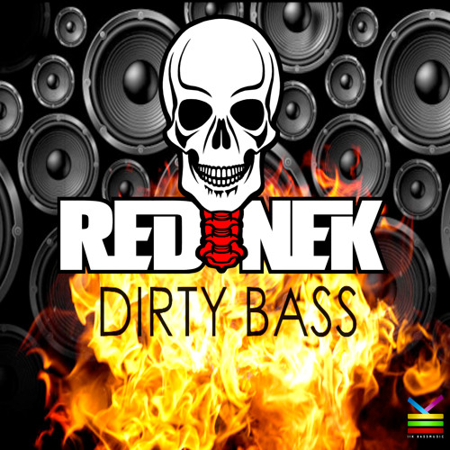 Rednek - Dirty Bass (Out Now)