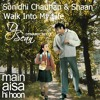 Sunidhi Chauhan & Shaan - Walk Into My Life (Sean`s Dynamic Refix)