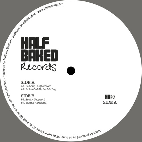 PREVIEW [HB001] V.A. Le Loup, Seuil, Yakine, Robin Ordell - Half Baked Ep