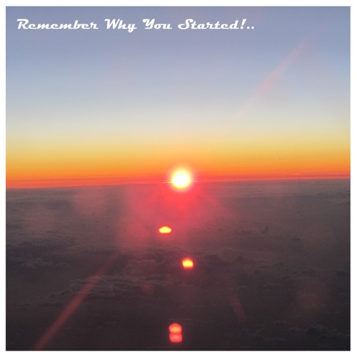 Remember Why You Started! - RPM Album 2013