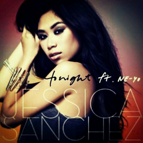 Tonight - Jessica Sanchez ft. Ne-Yo