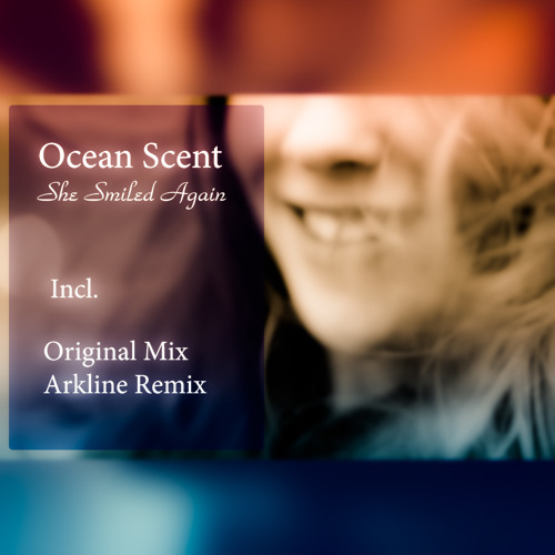 Ocean Scent - She Smiled Again (Original Mix)