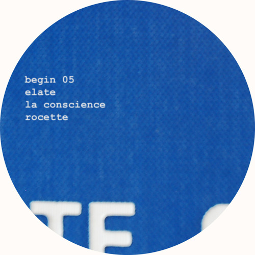 BEGIN 05. ELATE>LA CONSCIENCE>ROCETTE
