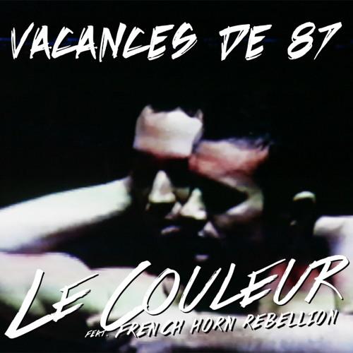 Le Couleur - Vacances de 87 feat. French Horn Rebellion (radio edit)
