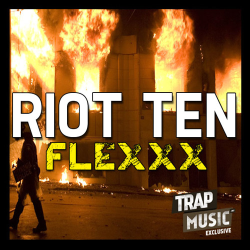 Flexxx by Riot Ten - TrapMusic.NET EXCLUSIVE