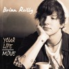 Your Life Over Mine - BriBry