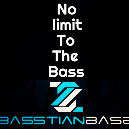 No Limit To The Bass By Basstian Base