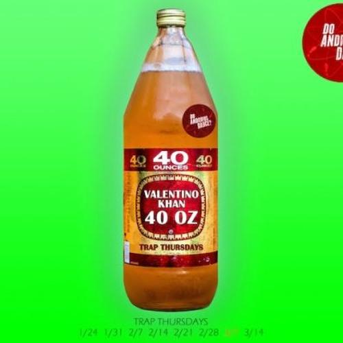 40 OZ -VALENTINO KHAN (FORTY OZ REMIX) DL LINK IN DESCRIPTION