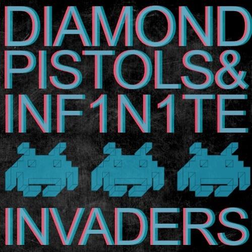 Diamond Pistols & INF1N1TE - Invaders