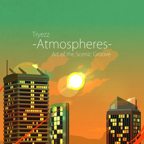 Tryezz - Atmospheres: Art of the Scenic Groove (**Now Released**)
