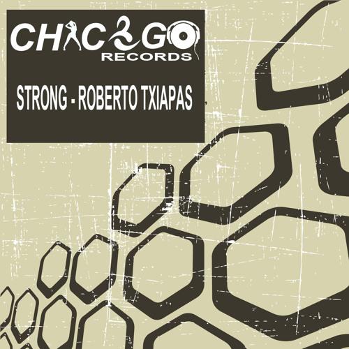 Strong - Roberto Txiapas (Original Mix) PREVIEW