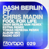 Dash Berlin ft. Chris Madin - Fool For Life (Dash Berlin 4am Remix)