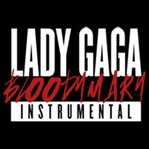 Download Lady Gaga - Bloody Mary (Instrumental)