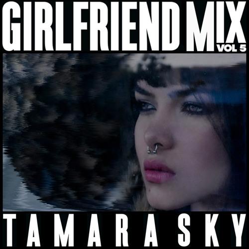 Girlfriend Mix V.05 by Tamara Sky