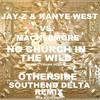 Macklemore v JAY-Z & Kanye West - No Church/Otherside (Feat. Frank Ocean) [Southend Delta Remix]