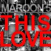 Maroon5- This love ( JohnC remix)