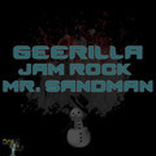 GeeRilla - Jam Rock - Mr Sand Man