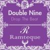 Double Nine - Drop The Beat (Original Mix)