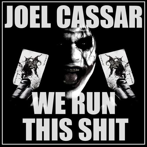 Joel Cassar - We Run This Shit (Original Mix) PREVIEW