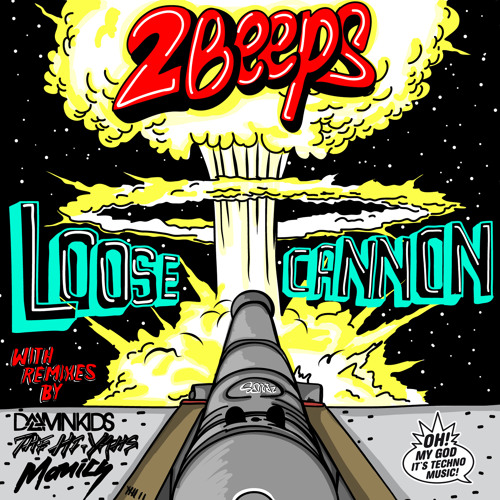 2BEEPS - Loose Cannon (Original Mix)
