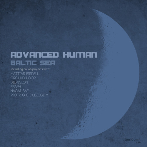 Out now! Advanced Human & Rraph - Baltic Sea Part II