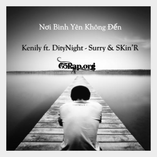 Nơi Bình Yên Không Đến - Kenily ft. DityNight - Surry & SKin'R [G5R]