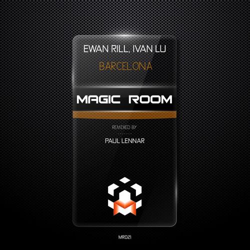 Ewan Rill & Ivan Lu - Barcelona (Original mix) // Magic Room [MR021]