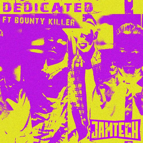 Jamtech ft. Bounty Killer - Dedicated (Original Mix)