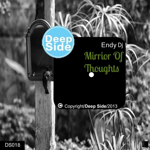 Endy Dj - Mirror Of Thoughts (Original)  [Deep Side]