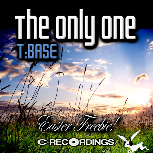 T:Base - The Only One [C Recordings Easter Freebie]