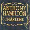 Anthony Hamilton- Charlene(D'nizy remix)