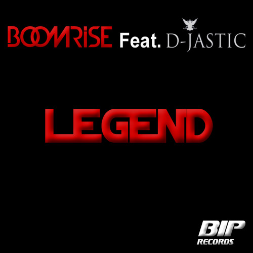 BoomriSe Feat. D-Jastic - Legend (PREVIEW) [OUT NOW!]