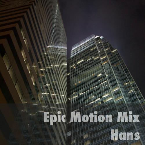 Hans - Epic Motion Mix (June 2011)