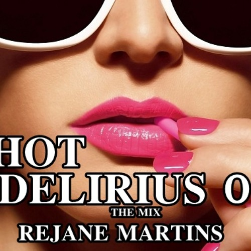 HOT DELIRIUS EPISODE  TWO  ♫ THE MIX ♪