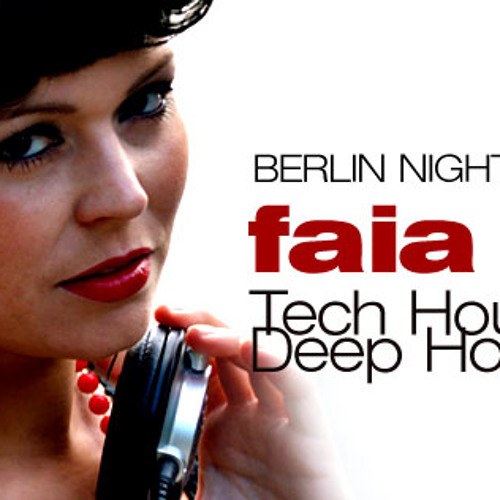 Faia - Berlin Nights Special, Gin and Juice webradio podcast april 2013