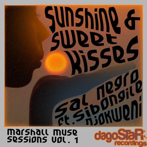 Sal Negro ft Sibongile Njokweni - Sunshine and Sweet Kisses (Dub) (Sample)