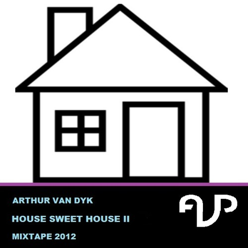 Arthur van Dyk - House Sweet House II Mixtape (Free Download)
