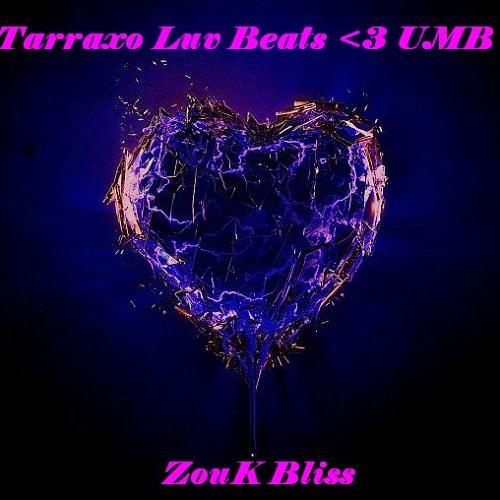 ZouK Bliss : Tarraxo Luv Beats <3 UMB [Download Unleashed]
