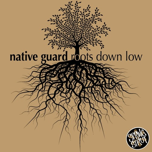 Native Guard-Roots Down Low-Sampler
