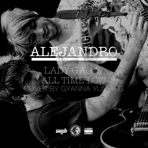Alejandro (Lady GaGa/All Time Low Cover)