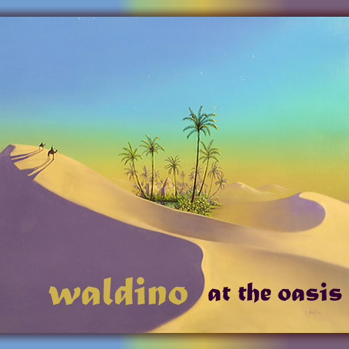 Waldino : At The Oasis (new)