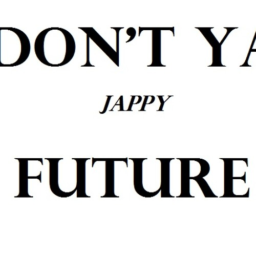 Jappy - Don't Ya (Official Single)