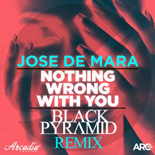 Jose de Mara - Nothing Wrong With You (Black Pyramid Remix)