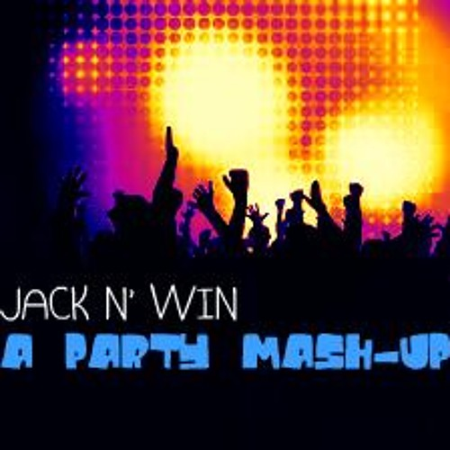 Jack N' Win (A Party Mash-Up)