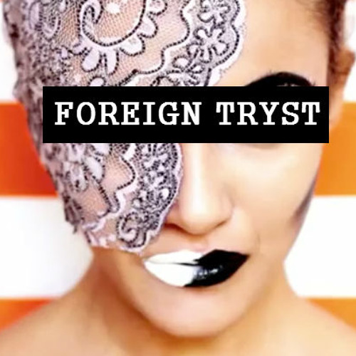 BLNT - FOREIGN TRYST! [FREE DOWNLOAD]