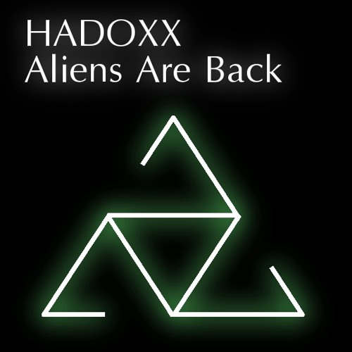 Hadoxx - Aliens are Back (Original Mix) -FREE DOWNLOAD-