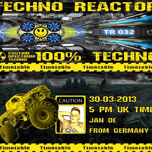 Techno Reactor TR-032 with Jan De from Germany. Easter banging Techno