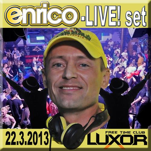 set DJ Enrico - Live@Luxor club (22.3.2013) incl.tracklist